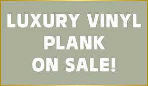 Luxury vinyl plank on sale!  Save on prime plank - Glue down LVP.  While supplies last!