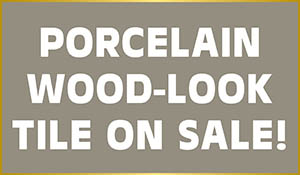 Porcelain wood-look tile on sale!  Save now on in-stock tile while supplies last!