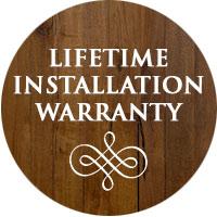 Lifetime Installation Warranty