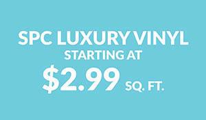SPC luxury vinyl starting at $2.99 sq.ft.